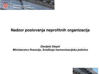 Nadzor poslovanja neprofitnih organizacija Danijela Stepić