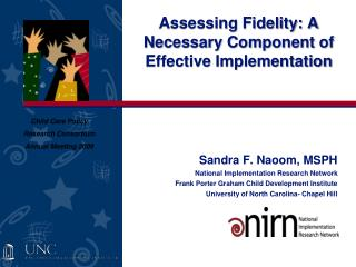 Assessing Fidelity: A Necessary Component of Effective Implementation