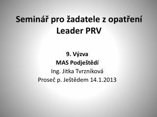 Seminář pro žadatele z opatření Leader PRV