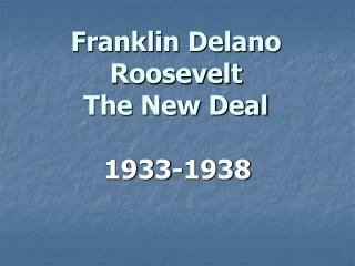 Franklin Delano Roosevelt The New Deal