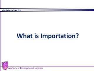 What is Importation?