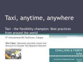 Taxi, anytime, anywhere Taxi - the flexibility champion: Best practices from around the world