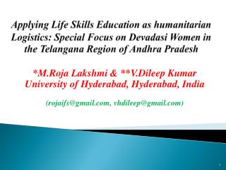 *M.Roja Lakshmi & **V.Dileep Kumar  University of Hyderabad, Hyderabad, India