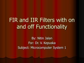 FIR and IIR Filters with on and off Functionality