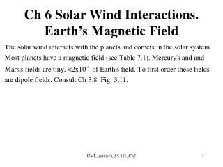 Ch 6 Solar Wind Interactions. Earth�s Magnetic Field