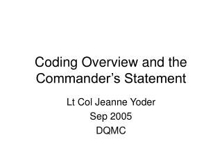 Coding Overview and the Commander's Statement