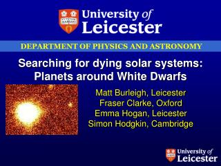 Searching for dying solar systems: Planets around White Dwarfs