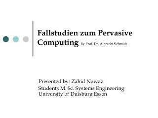 Fallstudien zum Pervasive Computing  By Prof. Dr. Albrecht Schmidt