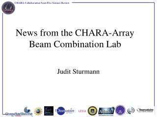 News from the CHARA-Array Beam Combination Lab