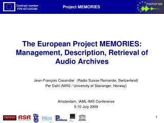The European Project MEMORIES: Management, Description, Retrieval of Audio Archives