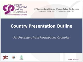 Country Presentation Outline
