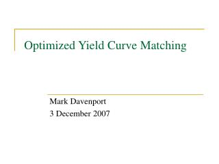 Optimized Yield Curve Matching