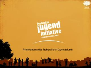 Projektteams des Robert Koch Gymnasiums
