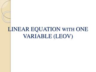 LINEAR EQUATION  WITH  ONE VARIABLE (LEOV)