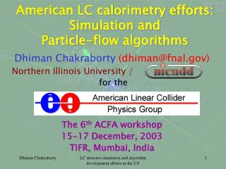 American LC calorimetry efforts: Simulation and  Particle-flow algorithms