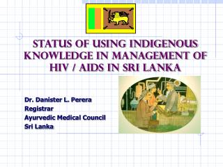 Status of Using Indigenous Knowledge in Management of HIV / AIDS in Sri Lanka