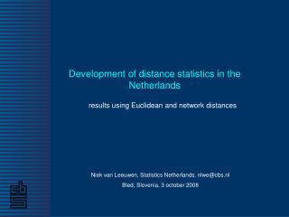 Development of distance statistics in the Netherlands