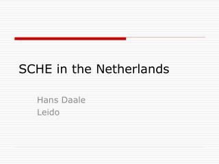 SCHE in the Netherlands