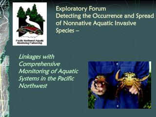 Exploratory Forum Detecting the Occurrence and Spread of Nonnative Aquatic Invasive Species –