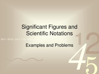 Significant Figures and  Scientific Notations