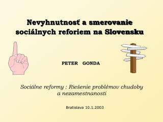 Nevyhnutnosť a smerovanie sociálnych reforiem na Slovensku