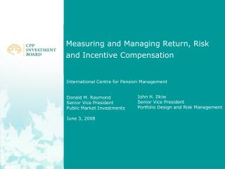 Measuring and Managing Return, Risk and Incentive Compensation