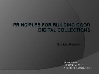 Principles for Building Good Digital Collections