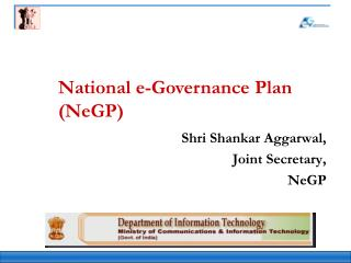Shri Shankar Aggarwal,  Joint Secretary,  NeGP