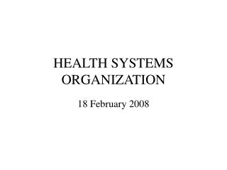 HEALTH SYSTEMS ORGANIZATION