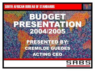 BUDGET PRESENTATION 2004/2005