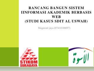 RANCANG BANGUN SISTEM IINFORMASI AKADEMIK BERBASIS WEB  (STUDI KASUS SDIT AL USWAH)