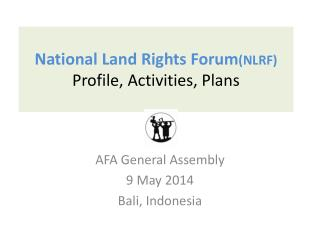 National Land Rights Forum (NLRF) Profile, Activities, Plans
