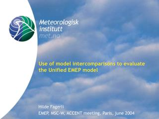 Use of model intercomparisons to evaluate the Unified EMEP model