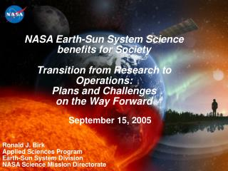 Ronald J. Birk Applied Sciences Program Earth-Sun System Division NASA Science Mission Directorate