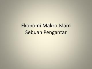 Ekonomi Makro  Islam Sebuah Pengantar