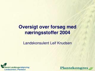 Oversigt over forsøg med næringsstoffer 2004