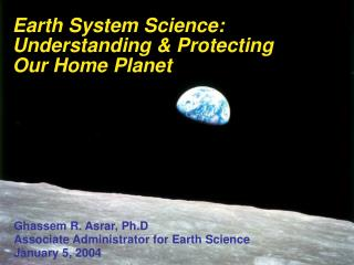 Earth System Science: Understanding & Protecting  Our Home Planet