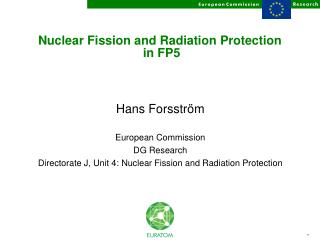 Nuclear Fission and Radiation Protection  in FP5