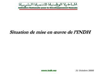 Situation de mise en œuvre de l'INDH