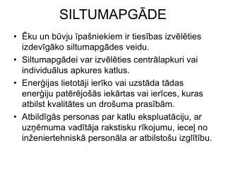 SILTUMAPGADE