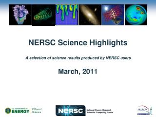 NERSC Science Highlights A selection of science results produced by NERSC users