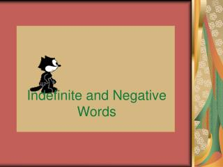 Indefinite and Negative Words