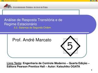 Análise de Resposta Transitória e de Regime Estacionário 5.3. Sistemas de Segunda Ordem