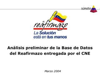An lisis preliminar de la Base de Datos del Reafirmazo entregada por el CNE