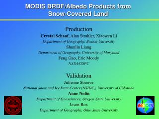 MODIS BRDF/Albedo Products from  Snow-Covered Land