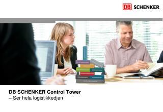 DB SCHENKER Control Tower �  Ser hela logistikkedjan