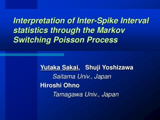 Interpretation of Inter-Spike Interval statistics through the Markov Switching Poisson Process