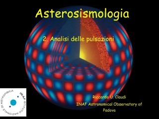 Riccardo U. Claudi INAF Astronomical Observatory of Padova