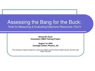 Assessing the Bang for the Buck: Tools for Measuring & Evaluating Electronic Resources, Part II