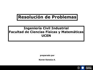 Resolución de Problemas  preparado por  Karen Kanzúa A.